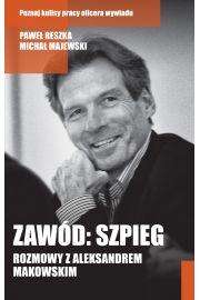 Zawód: szpieg - Paweł Reszka, Michał Majewski