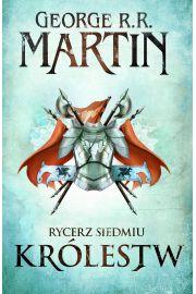 Rycerz Siedmiu Królestw - George R.R. Martin