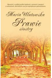 Prawie siostry - Maria Ulatowska