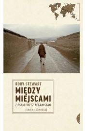 Między miejscami - Rory Stewart