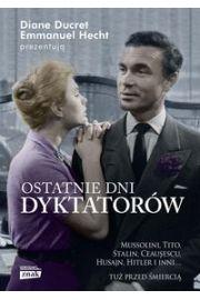 Ostatnie dni dyktatorów - Diane Ducret, Emmanue Hecht
