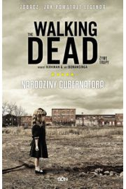 The Walking Dead Żywe Trupy Narodziny Gubernatora - Robert Kirkman, Jay  Bonansinga