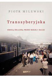 Transsyberyjska - Piotr Milewski