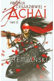 Pomnik cesarzowej Achai. Tom 2 - Andrzej Ziemiański
