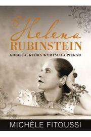 Helena Rubinstein Kobieta, która wymyśliła piękno - Michele Fitoussi