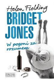 Bridget Jones W pogoni za rozumem - Helen Fielding