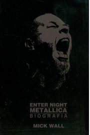 Enter Night Metallica - Mick Wall