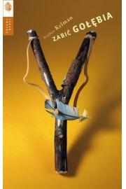 Zabić gołębia - Stephen Kelman