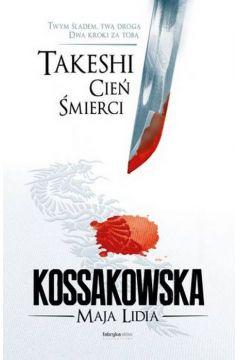 Takeshi. Cień Śmierci - Maja Lidia Kossakowska