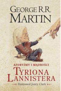 Aforyzmy i mądrości Tyriona Lannistera - George R.R. Martin