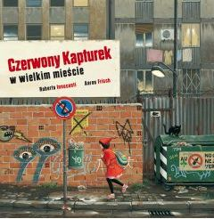 Czerwony Kapturek w wielkim mieście - Aaron Frisch