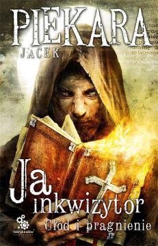 Ja inkwizytor Głód i pragnienie - Jacek Piekara