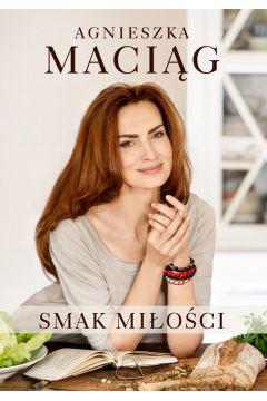 Smak miłości - Agnieszka Maciąg