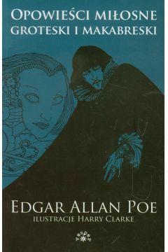 Opowieści miłosne groteski i makabreski - Edgar Allan Poe