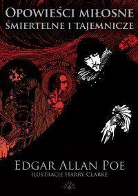 Opowieści miłosne śmiertelne i tajemnicze - Edgar Allan Poe