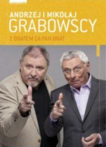Jak brat z bratem - Andrzej Grabowski, Mikołaj Grabowski